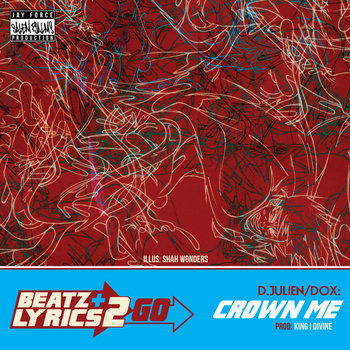 D.Julien + Dox - Crown Me (prod King I Divine) [Beatz & Lyrics 2 Go Vol 2] cover art