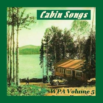 "WPA Vol. 5 ""CABIN SONGS"" cover art"