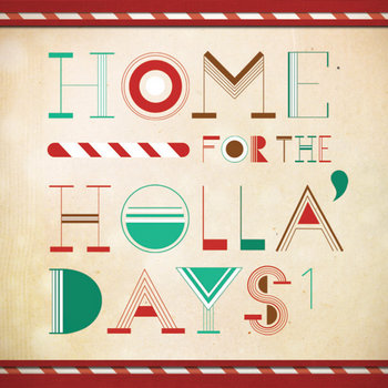 Home for the Holla'Days [Compilation Album]: Vol. 1 cover art