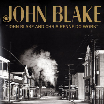 JOHN BLAKE AND CHRIS RENNE DO WORK cover art