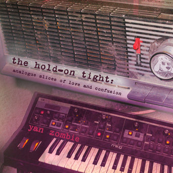 The Hold-On Tight:Analogue Slices Of Love and Confusion cover art
