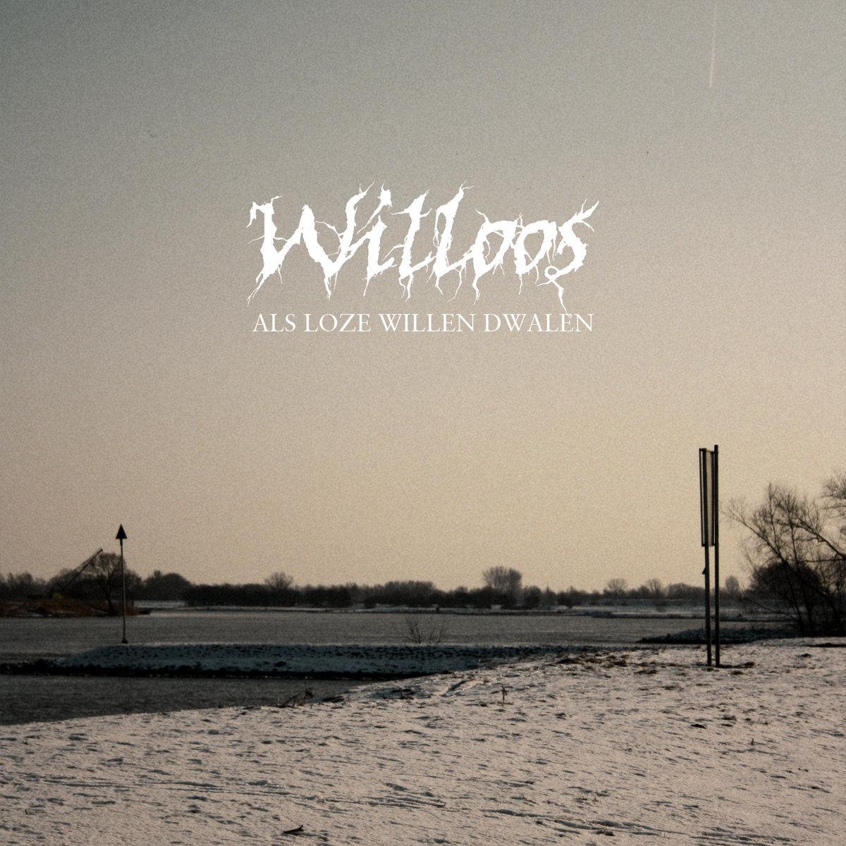 Willoos - Als Loze Willen Dwalen (2012)