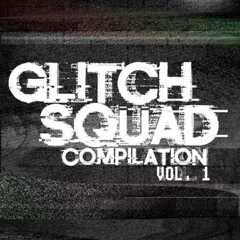 Glîtch Squad Compilation Volume 1 cover art