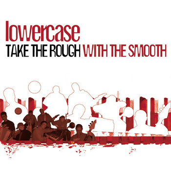 lowercase - Take The Rough With The Smooth cover art