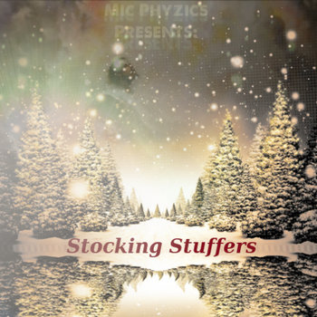 Mic Phyzics Presents: Stocking Stuffers cover art