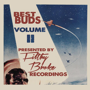 FilthyBroke Recordings Best Buds Vol. II cover art