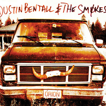 Dustin Bentall &amp; The Smkes new EP &quot;Orion&quot; out Oct. 2nd! Free download of a new song, right here! cover art
