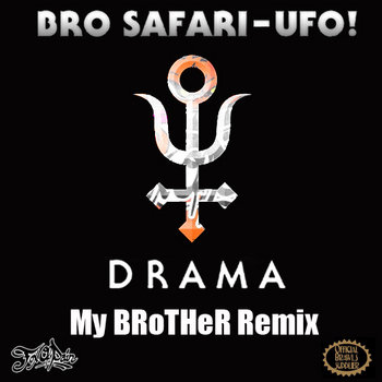 Drama - Bro Safari & Ufo (My BRoTHeR Remix) cover art