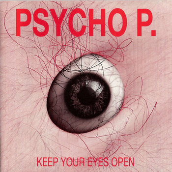 PSYCHO P. - Keep Your Eyes Open cover art