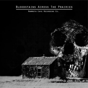 Blood stains across the prairies (Mammoth Cave Records 7&quot; ) cover art