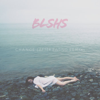 BLSHS - Change (After Eating Remix) cover art