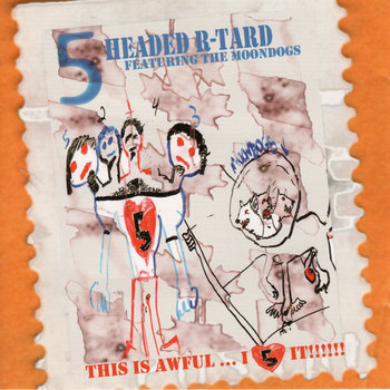 5 Headed R-Tard - This Is Awful....I Love It!!!!! cover art