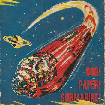 DOG! PAPER! SUBMARINE! cover art