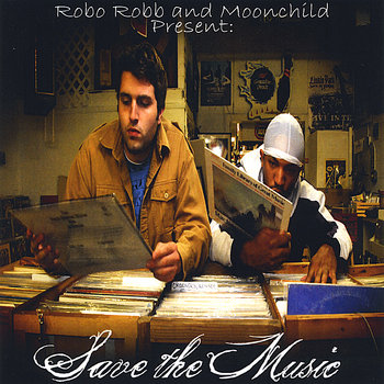 Robo Robb and Moonchild Present- Save The Music (2008) cover art