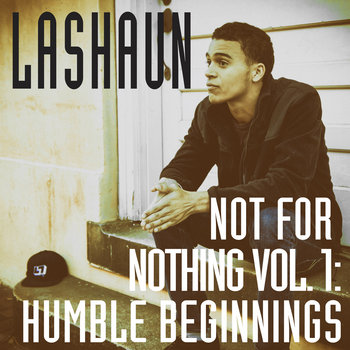 Not For Nothing Vol. 1: Humble Beginnings cover art