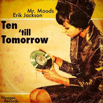 Mr. Moods and Erik Jackson - Ten till midnight (2014)