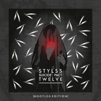 STYLSS : SUICIDE PACT : TWELVE [BOOTLEG EDITION] cover art