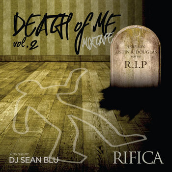 Death Of Me Mixtape Volume Two hosted by DJ Sean Blu cover art