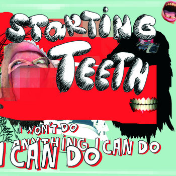 STARTING TEETH - I Won&#39;t Do Anything I Can Do cover art