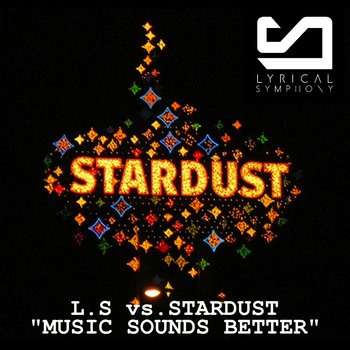 Lyrical Symphony vs STARDUST - Music Sounds Better cover art