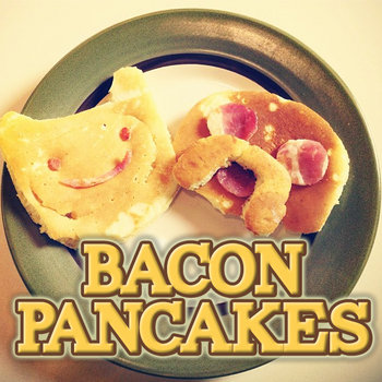 Bacon Pancakes EP cover art