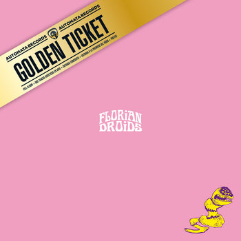 Florian Droids Golden Ticket cover art