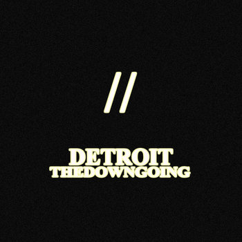 "THEDOWNGOING//DETROIT SPLIT 7"" cover art"