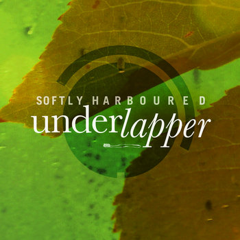 Underlapper - Softly Harboured cover art
