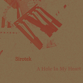 [AUT-15] Sirotek - A Hole In My Heart cover art