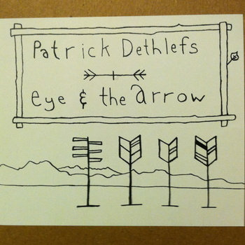 Patrick Dethlefs/Eye & The Arrow cover art