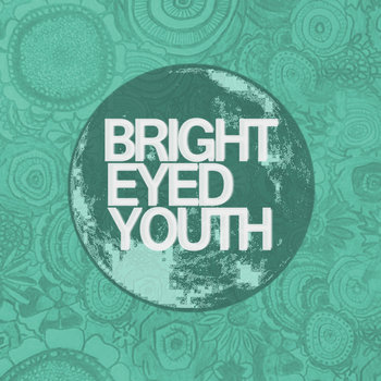 Bright Eyed Youth - EP cover art