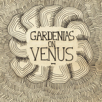 Gardenias on Venus EP cover art