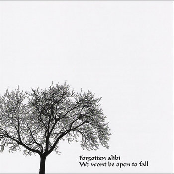 Forgotten Alibi - We Wont Be Open To Fall cover art