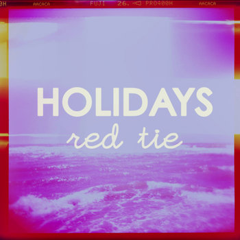 HOLIDAYS - Red Tie (Single) cover art