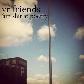 yr friends am shit at poetry cover art