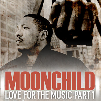 Moonchild Presents: Love For The Music Part 1 (2012) cover art
