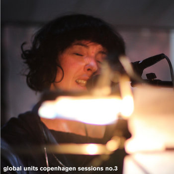 global units copenhagen sessions no​​.​​3 cover art