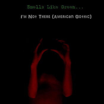 I&#39;m Not There (American Gothic) Single cover art