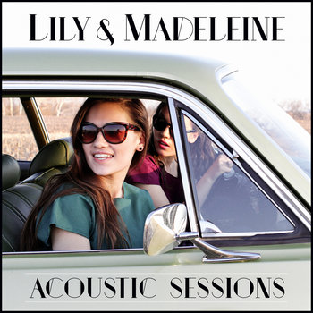 Lily & Madeleine - Acoustic Sessions