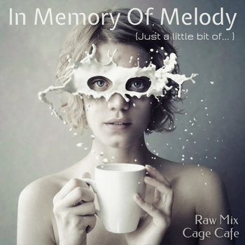 In Memory of Melody ( Just a little bit a... ) Raw Mix cover art