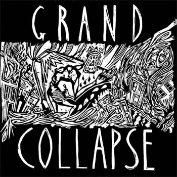 "GRAND COLLAPSE 7"" cover art"