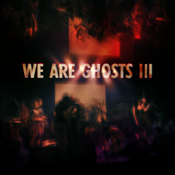 We Are Ghosts III cover art
