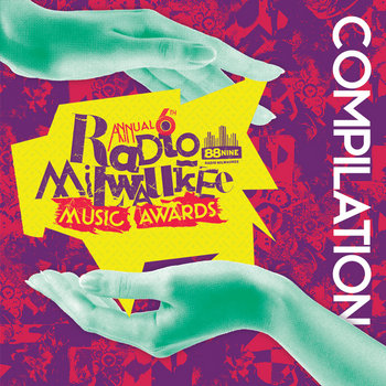 6th Annual RadioMilwaukee Music Awards Winners' Compilation cover art