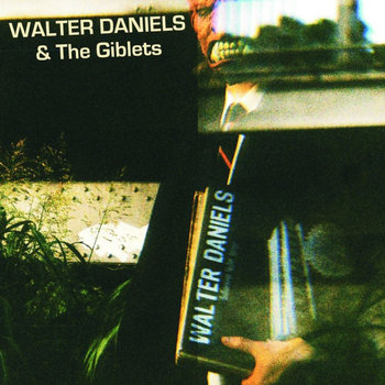 WALTER DANIELS &amp; The GIBLETS - 10&quot; cover art