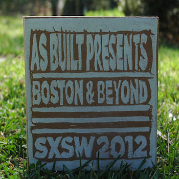 AS BUILT PResents BOSTON & Beyond <> SXSW 2012 cover art