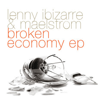 LENNY IBIZARRE AND MAELSTROM - Broken Economy (Iboga Records) cover art