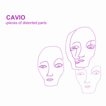 CAVIO Pieces Of Distorted Parts cover art