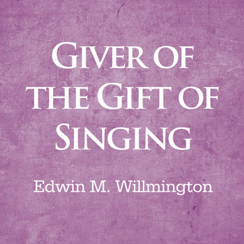 Giver of the Gift of Singing cover art
