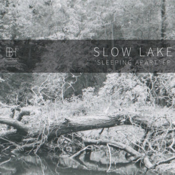 [BHR08] Slow Lake - 'Sleeping Apart' EP cover art
