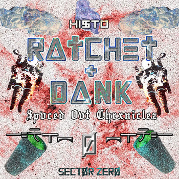 RΔTCHET N DΔNK: SPVCED OUT CHRXNICLEZ EP cover art